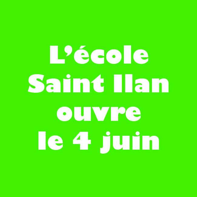 L''école Saint Ilan ouvre le 4 juin