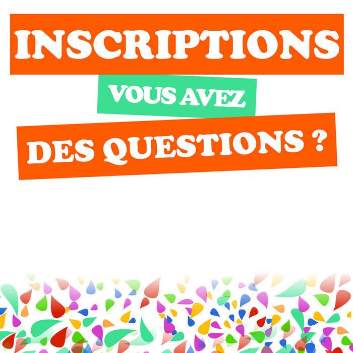 Inscriptions : nous répondons à toutes vos questions